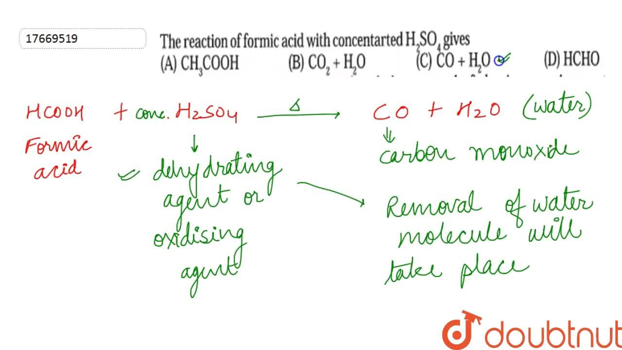 Solution for The reaction of formic acid with concentrated H_2