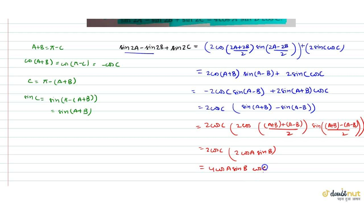 Solution for If A+B+C=pi, prove that sin2A-sin2B+sin2C=4cosA