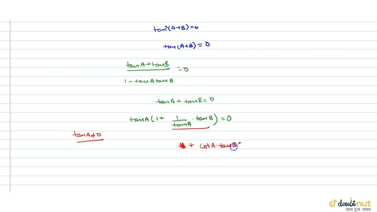 Solution for If sinAsinB-cosAcosB+1=0 then prove that 1+cotA