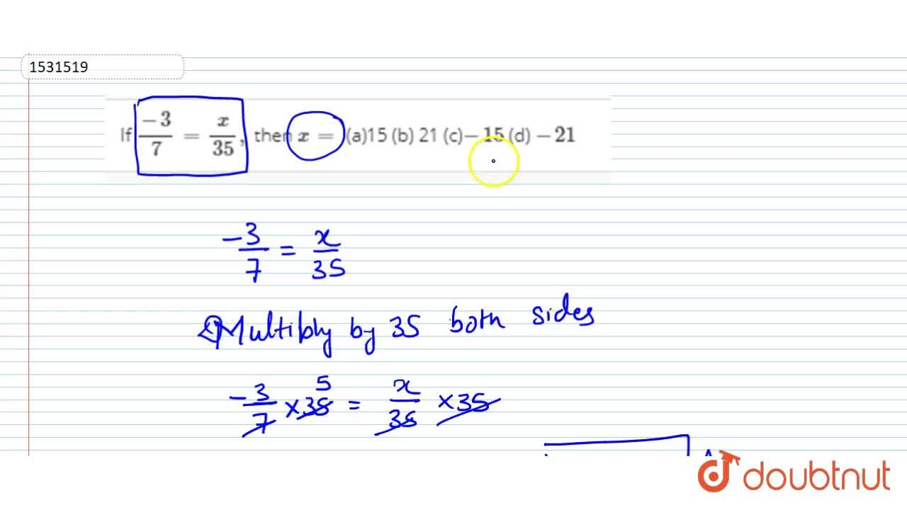 Solution for If (-3),7=x,(35), then x=  (a)15 (b) 21 (c)-1