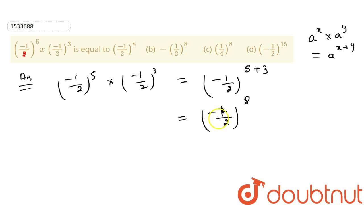 Solution for ((-1),5)^5x\ ((-1),2)^3 is equal to  ((-1),2)^8