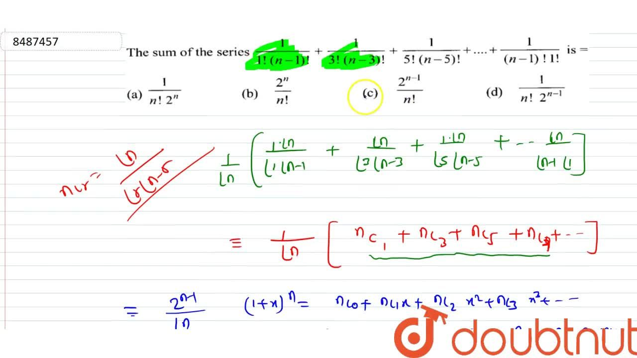 Solution for The sum of the series 1,(1!(n-1)!)+1,(3!(n-3)!)+1
