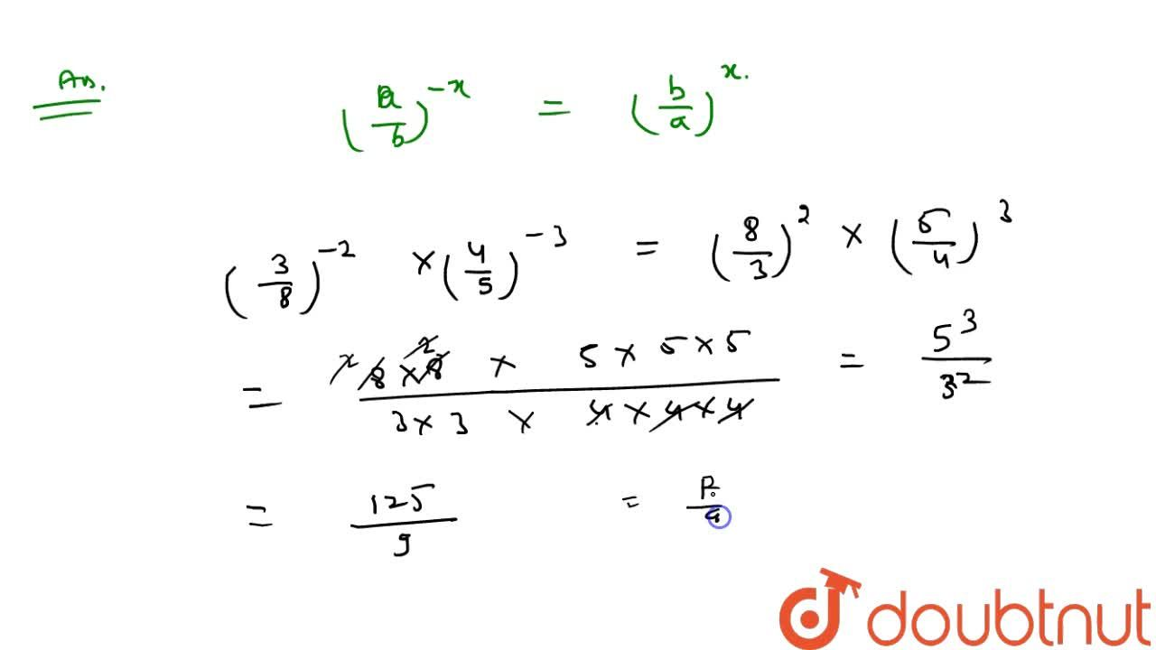 Express each of the rational number of the form   p,q :  (3,8)^(-2)x\ (4,5)^(-3)