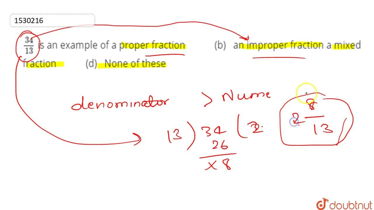 Solution for (34),(13) is an example of a proper fraction (b)