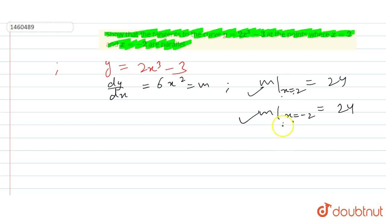 Solution for Show that the tangents   to the curve y=2x^3-3