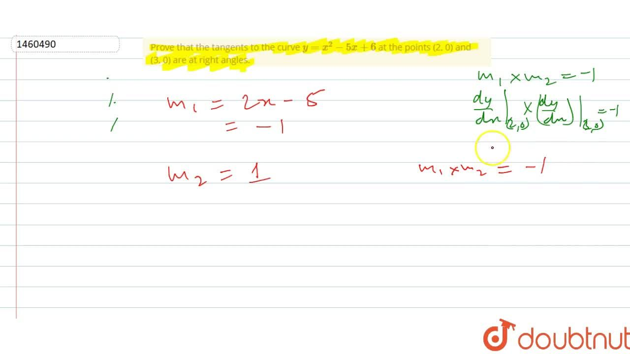 Solution for Prove that the tangents   to the curve y=x^2-5x+