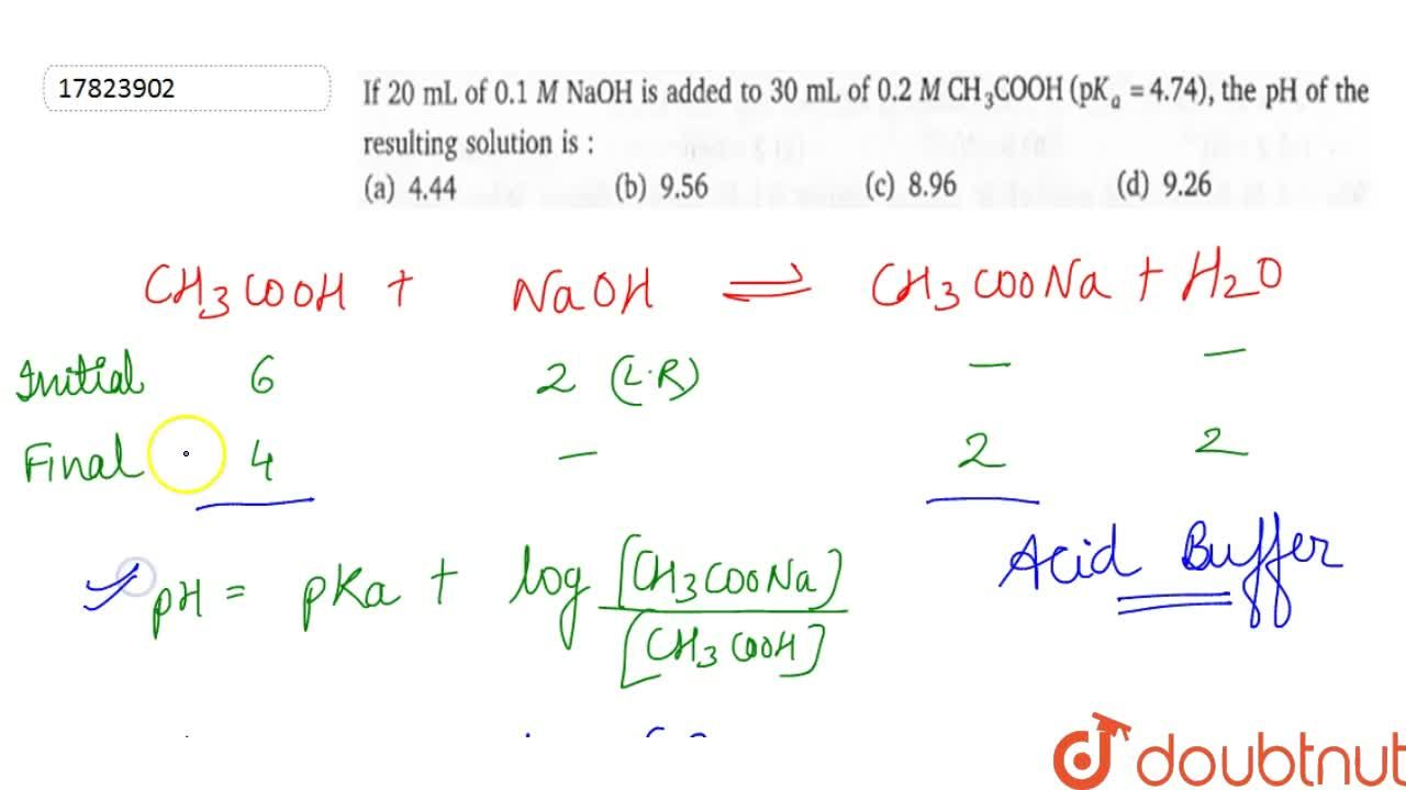 Solution for If 20 mL of 0.1 M NaOH is added to 30 mL of 0.2 M