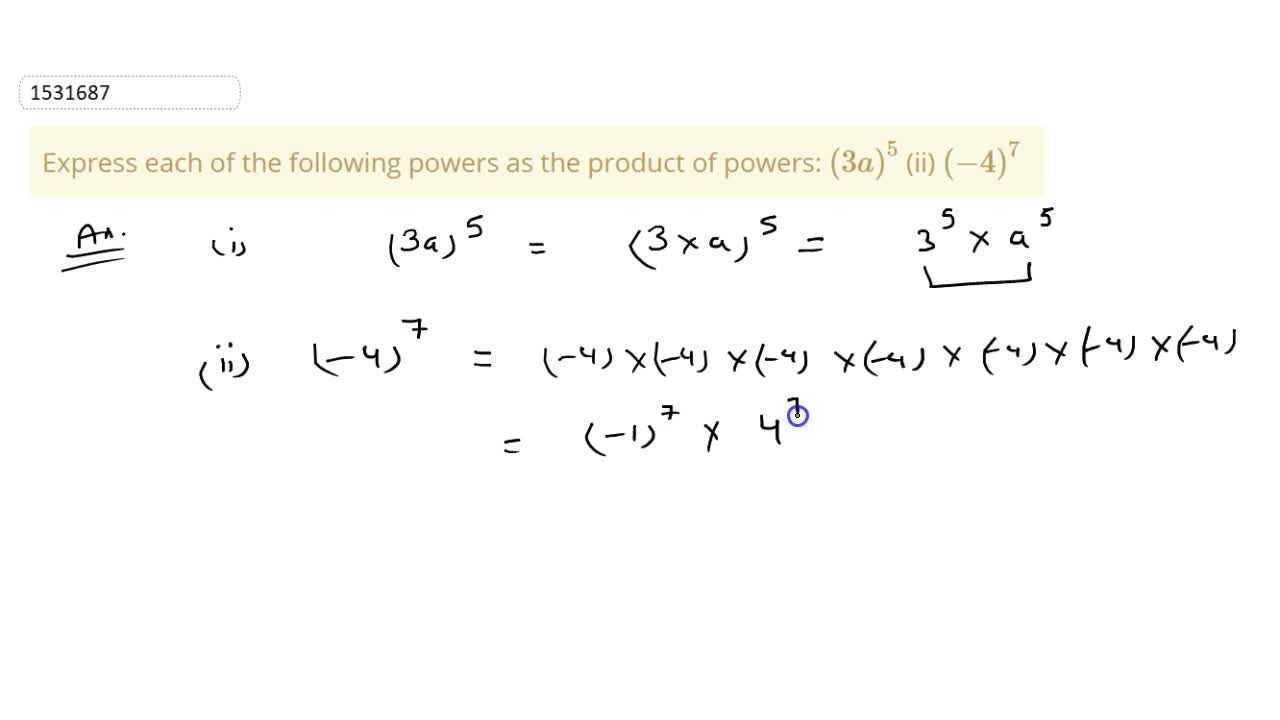 Solution for Express each of the following powers as the produc