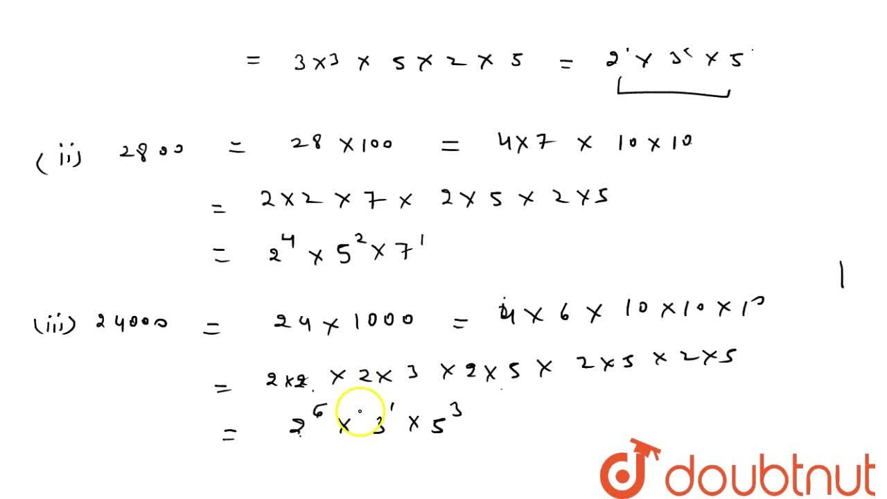 Express each of the following numbers as a product to powers of their   prime factors: 450                                       (ii)   2800 (iii)24000