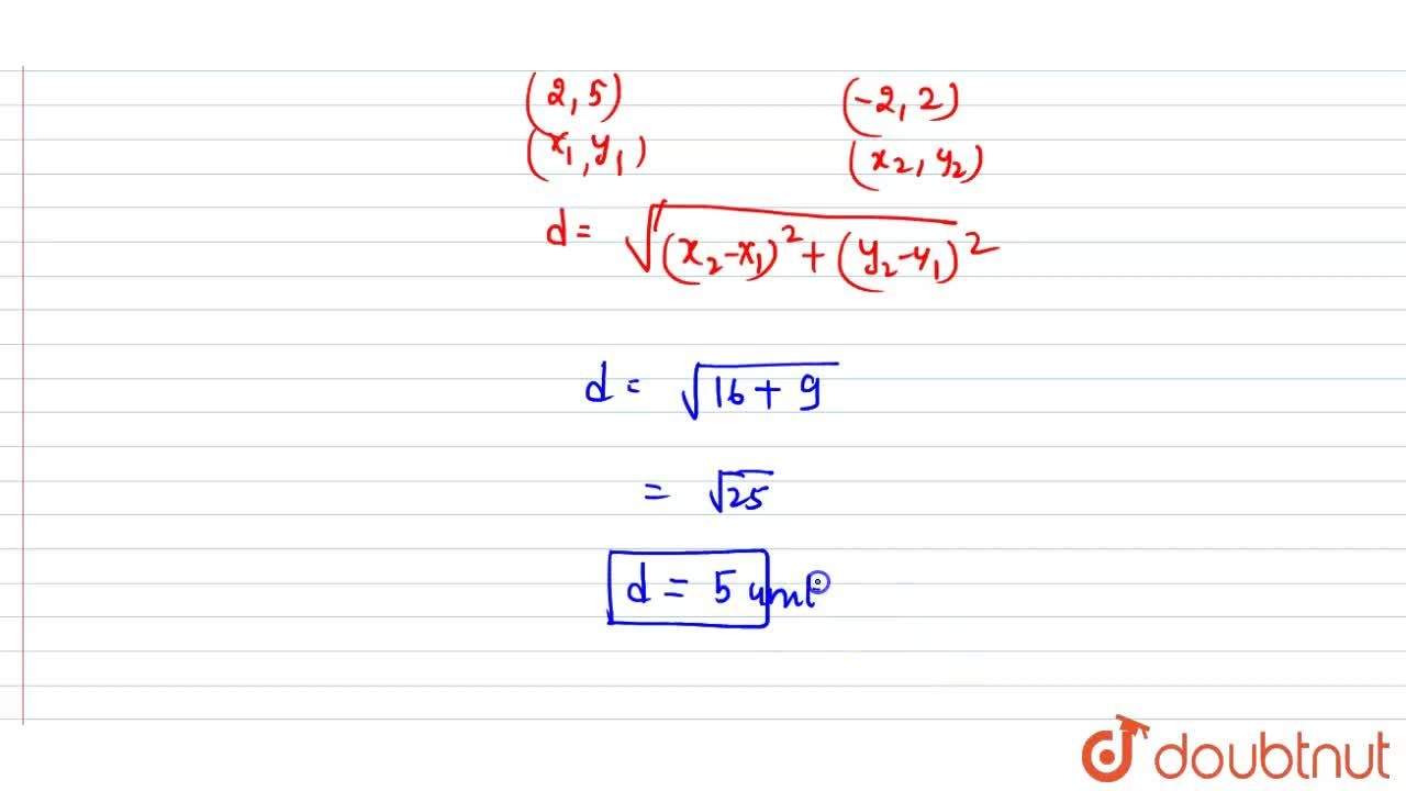 Solution for Find the distance of the point (2,5) from the line