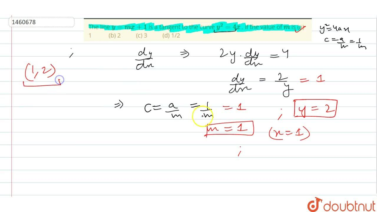 Solution for The line y=m x+1 is a tangent to the   curve y