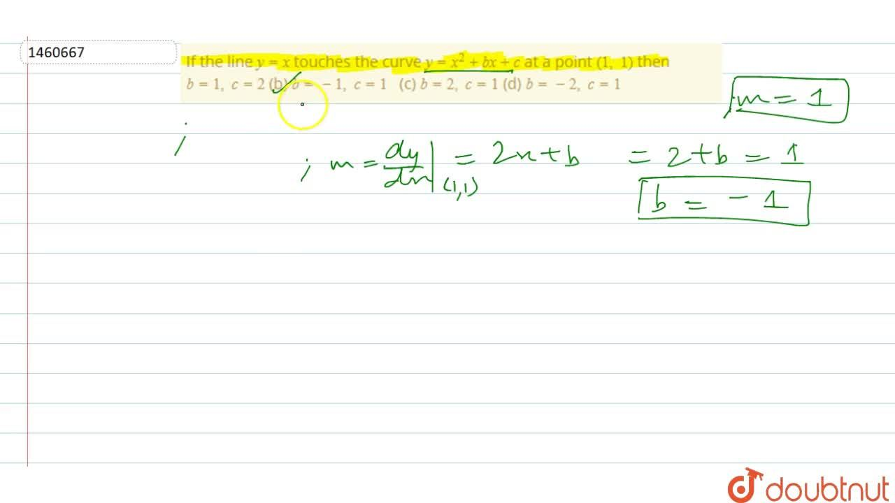 Solution for If the line y=x touches the curve y=x^2+b x+c