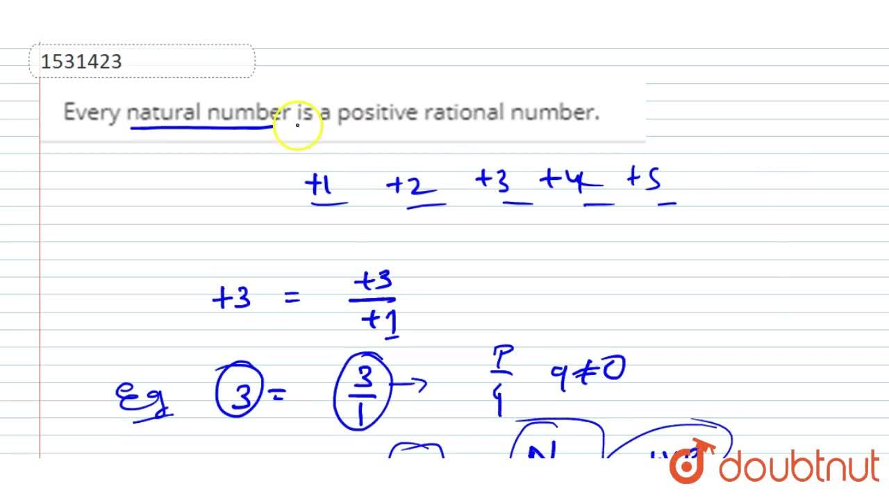 Solution for Every natural number is a   positive rational num