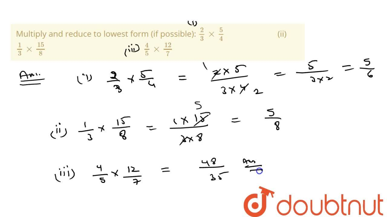 Solution for Multiply and reduce to   lowest form (if possible