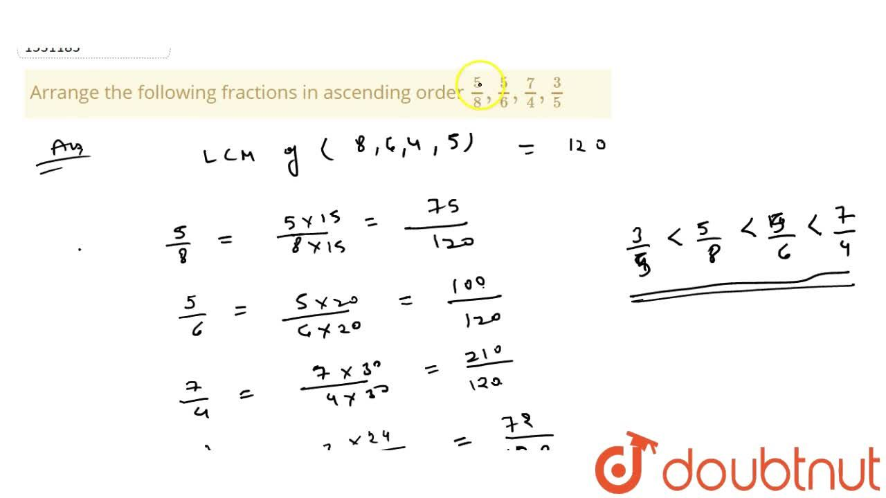 Solution for Arrange the following   fractions in ascending or