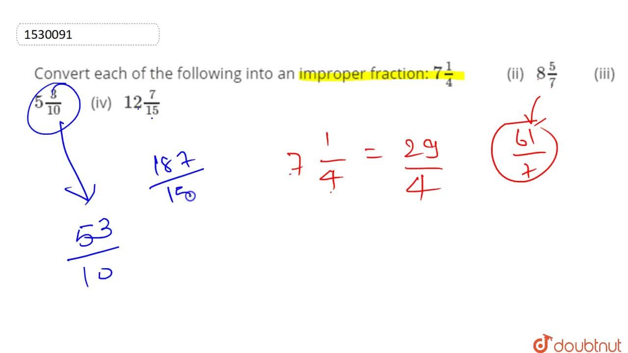 Solution for Convert each of the following into an improper