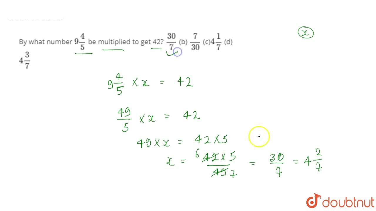 Solution for By what number 9 4,5 be multiplied to get 42? (