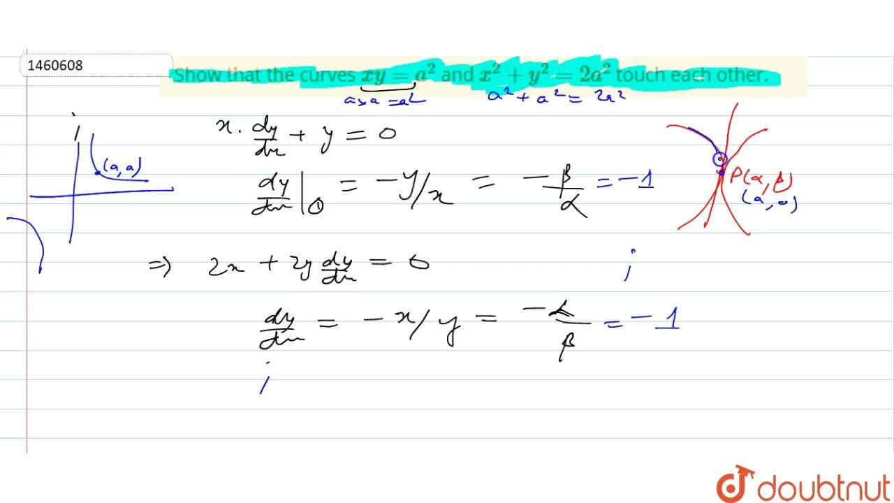 Solution for Show that the curves x y=a^2 and x^2+y^2=2a^2