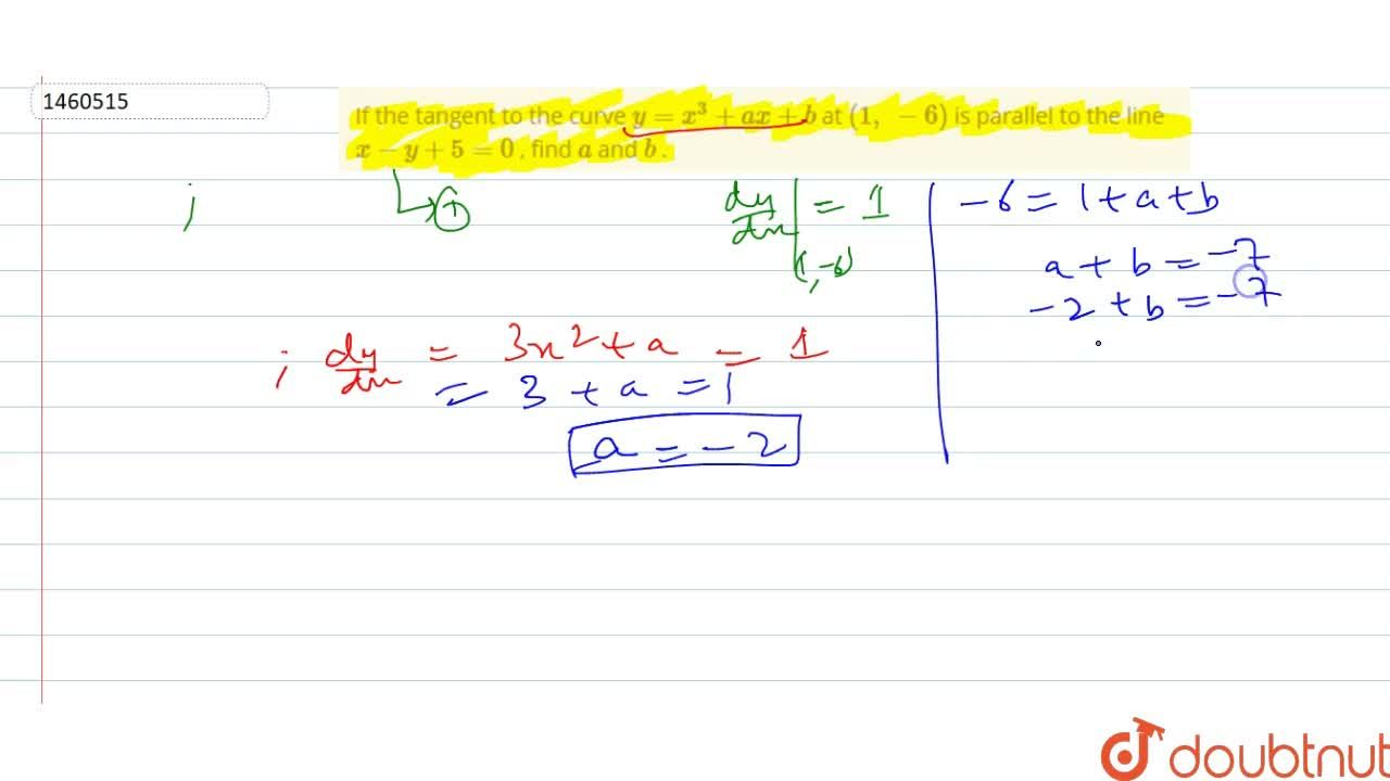 Solution for If the tangent to the   curve y=x^3+a x+b at (