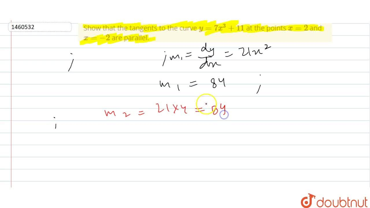 Solution for Show that the tangents   to the curve y=7x^3+11