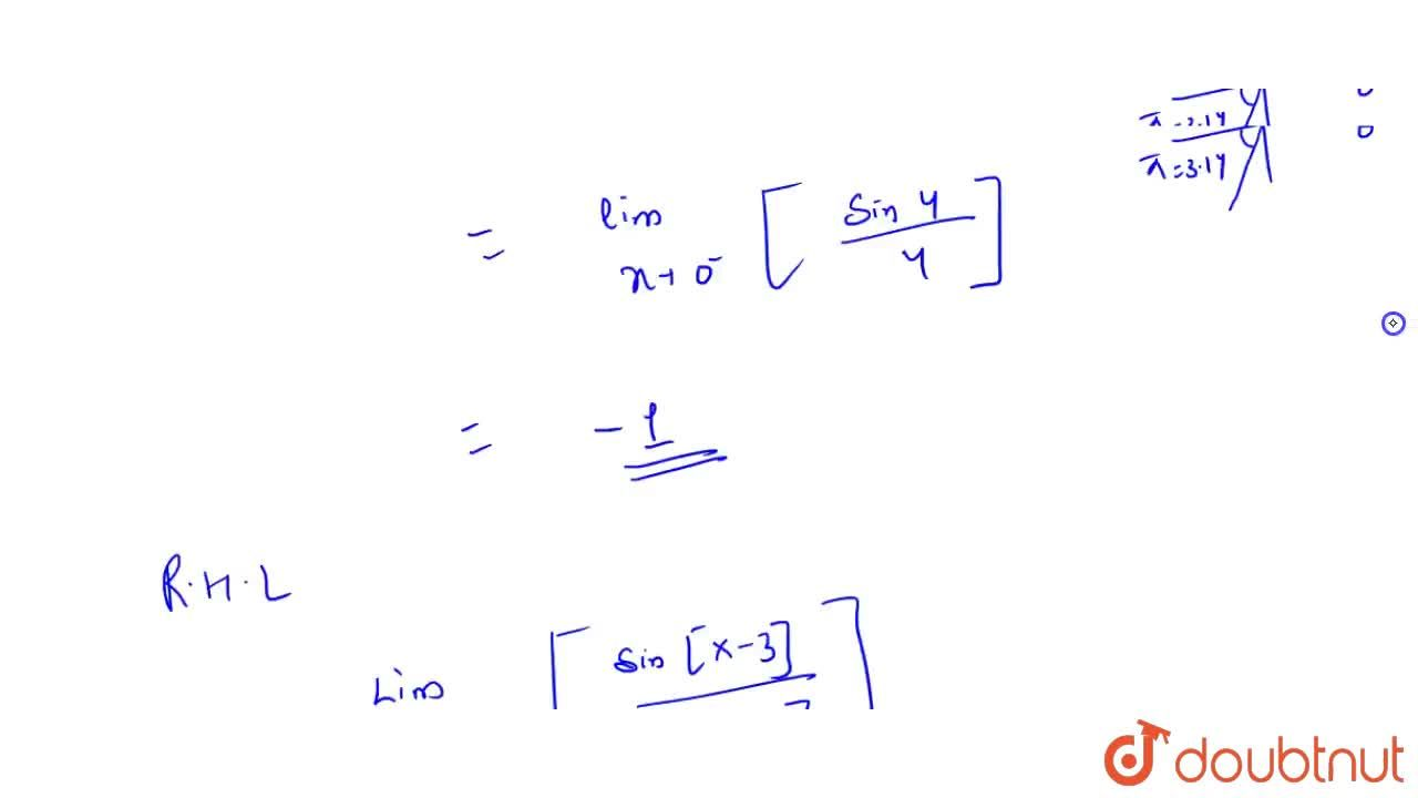 Solution for lim_(x -> 0)[sin[x-3],([x-3])] where [.] denot