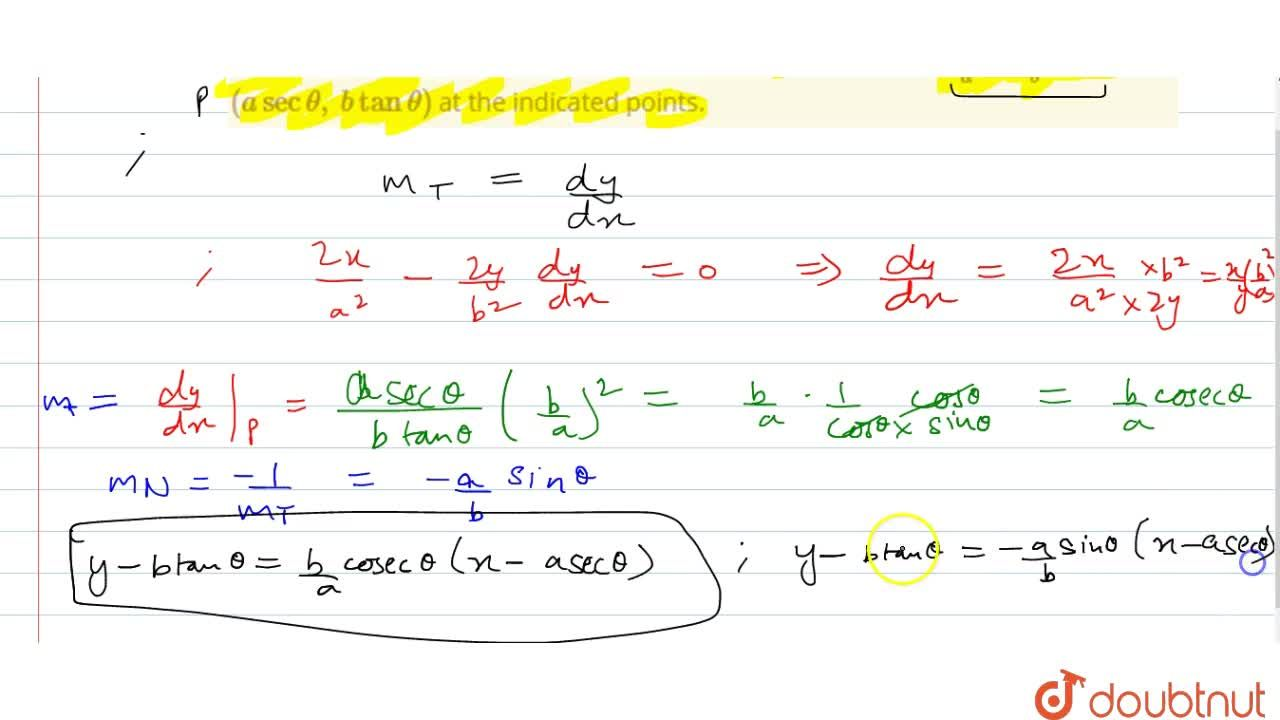 Find the equations of   the tangent and the normal to the curve (x^2),(a^2)-(y^2),(b^2)=1 at (asectheta,\ btantheta) at the indicated   points.