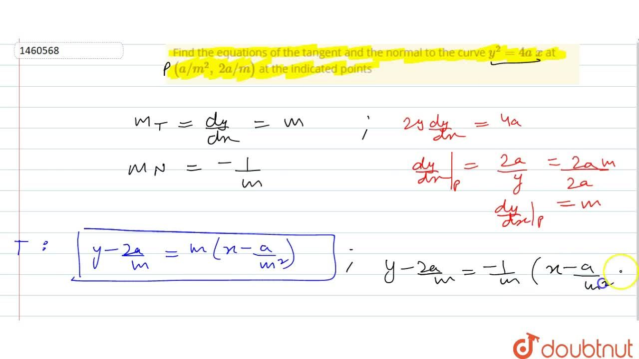 Find the equations of   the tangent and the normal to the curve y^2=4a\ x at (a,,m^2,\ 2a,,m) at the indicated points