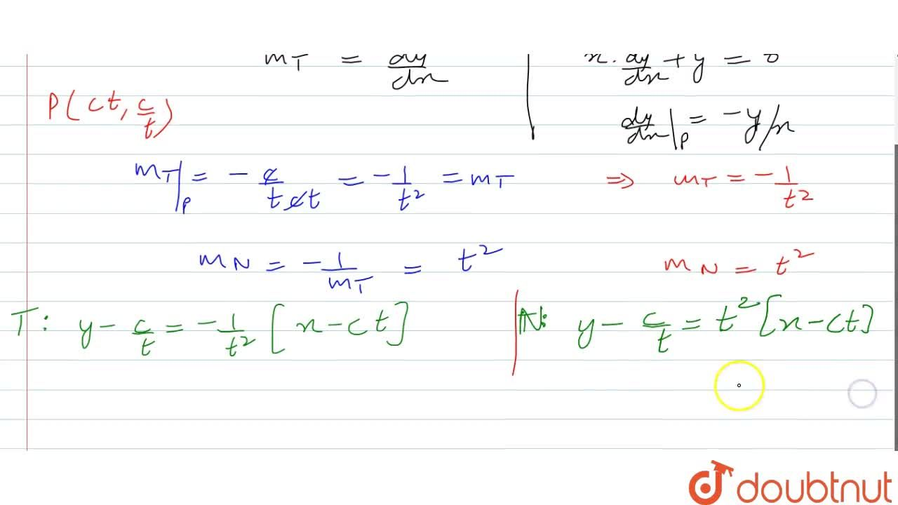 Find the equations of   the tangent and the normal to the curve x y=c^2 at (c t ,\ c,,t) at the indicated   points.