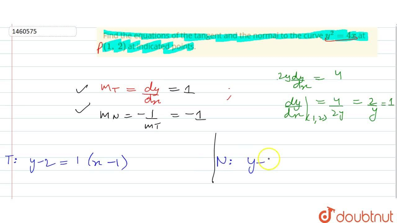 Find the equations of   the tangent and the normal to the curve y^2=4x at (1,\ 2) at indicated points.