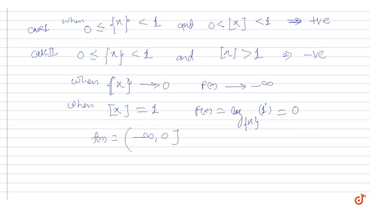 The range of function f(x) = log_{x}([x]) , where [.] and {.} denotes greatest integer and fractional part function respectively