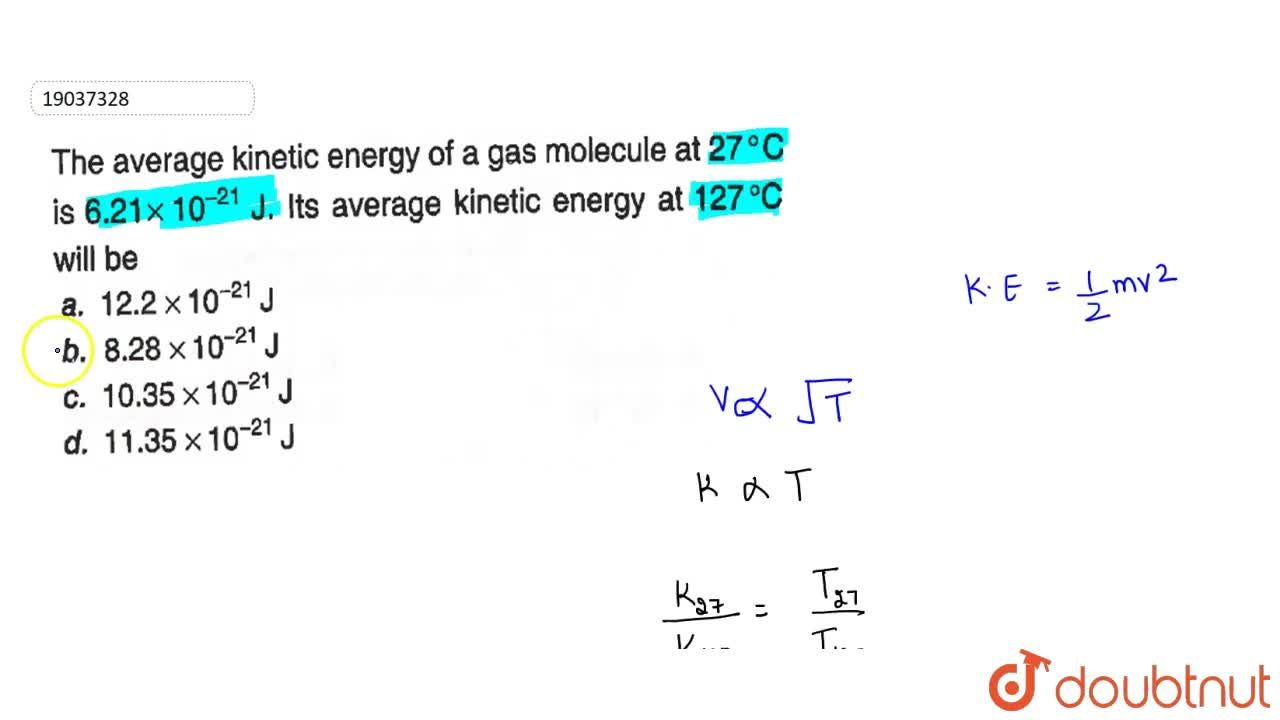 Solution for The average kinetic energy of gas molecule at 27^