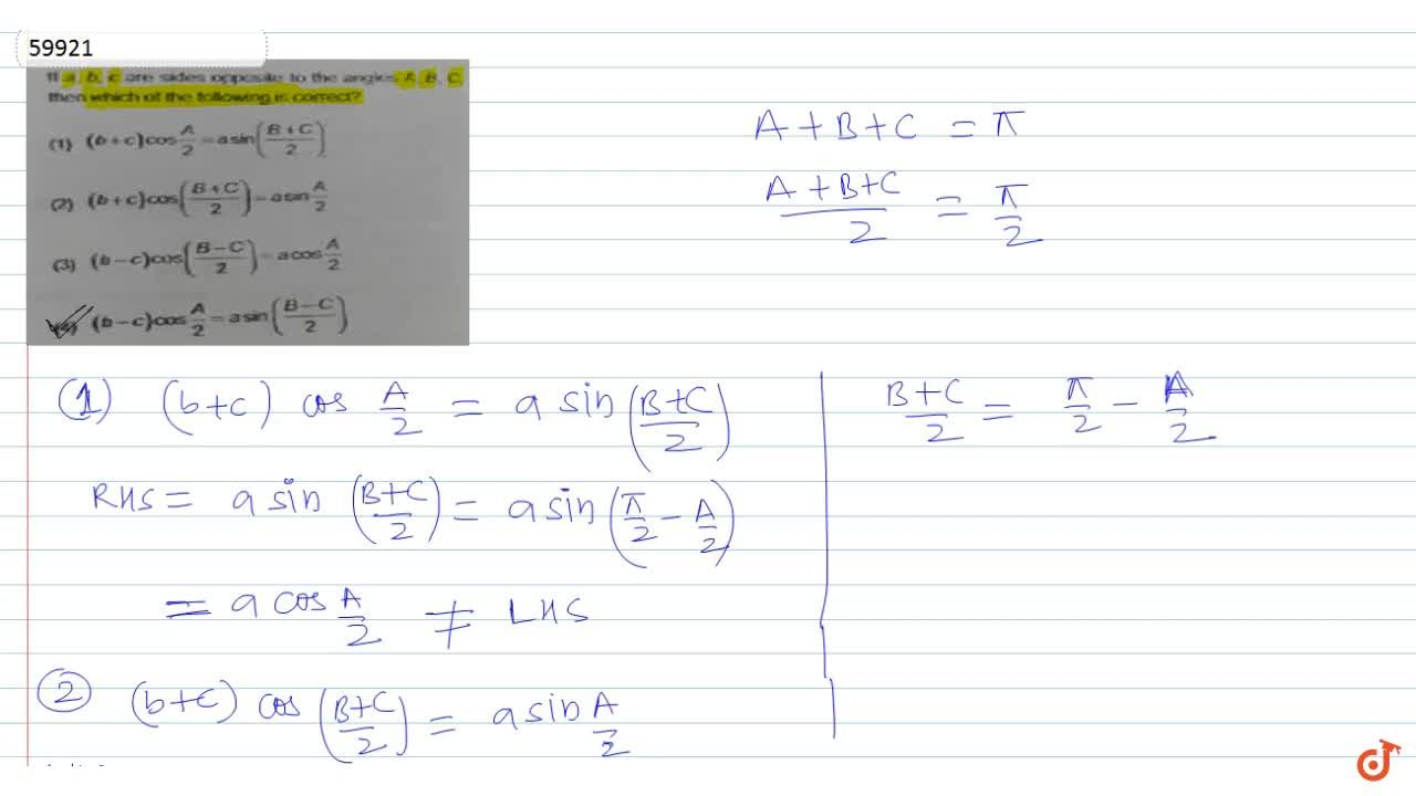 Solution for If a, b, c are sides opposte to the angles A, B, C