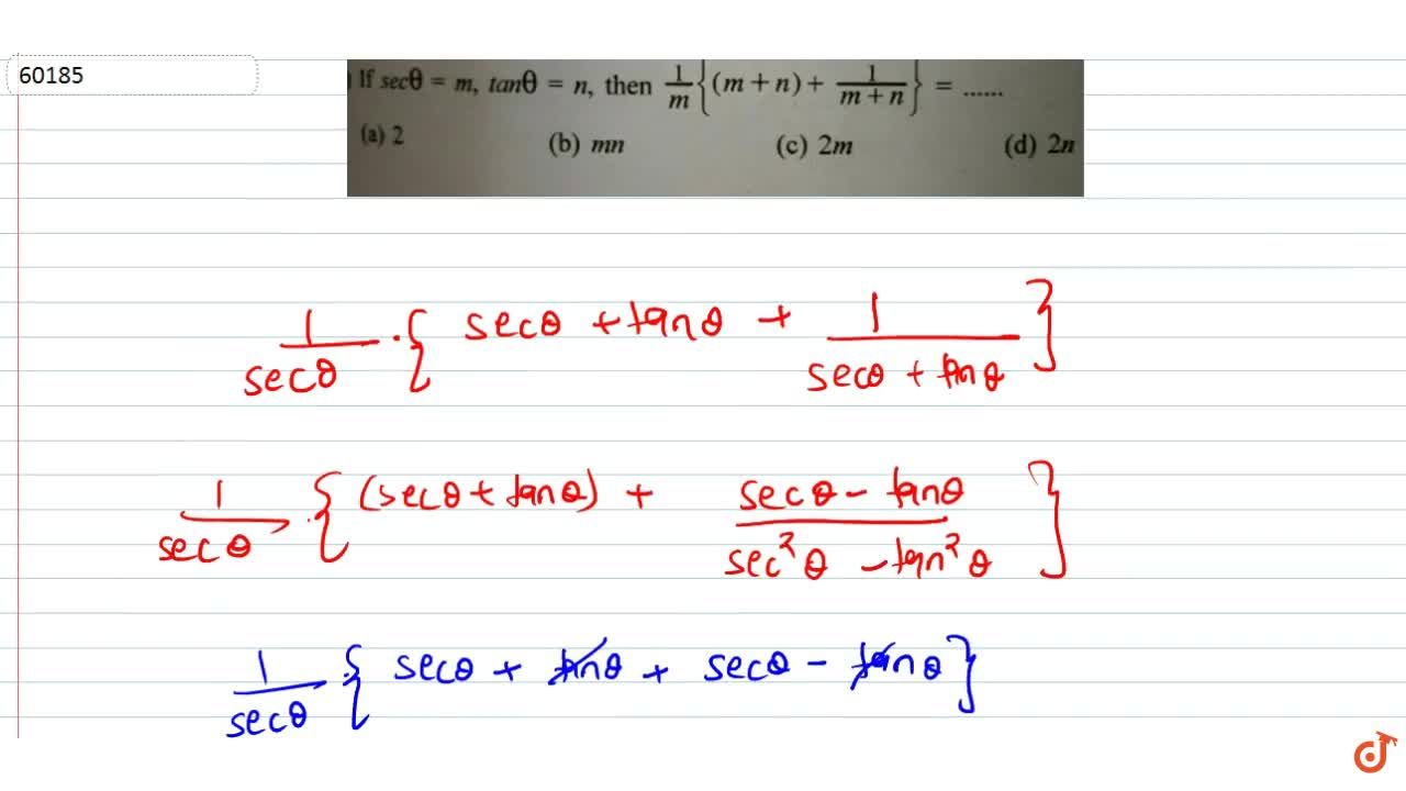 Solution for If sectheta=m, tantheta = n, then 1,m{(m+n)+1,(