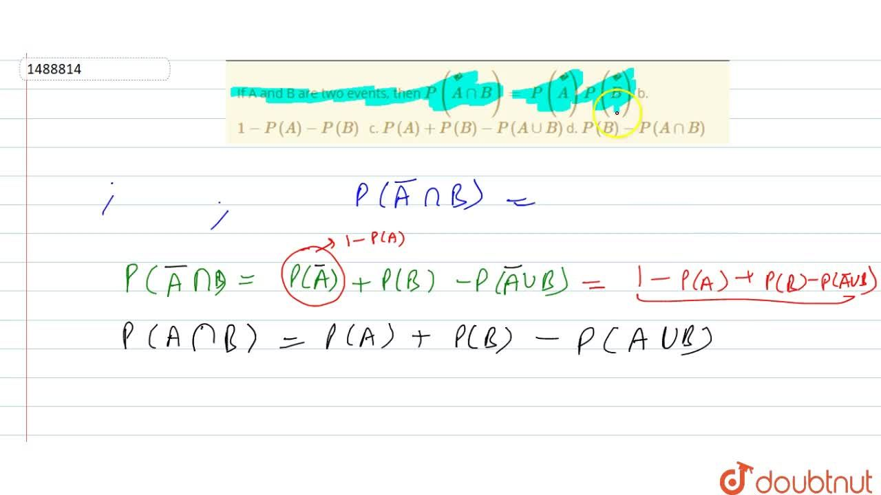 Solution for If A and B are two events, then P(  A nnB)=  P(