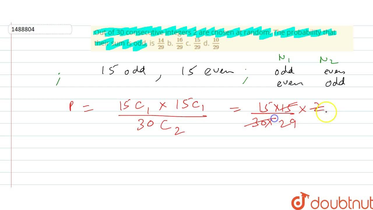 Solution for Out of 30 consecutive integers 2 are chosen at ran