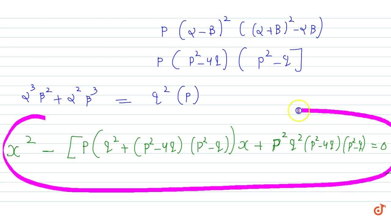 Solution for If  alpha,beta are roots of equation x^2-px+q=0