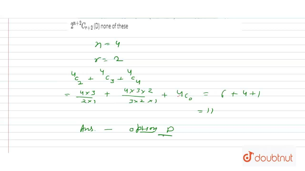 Solution for ^nC_r+^nC_(r+1)+^nC_(r+2) is equal to (2lerlen)