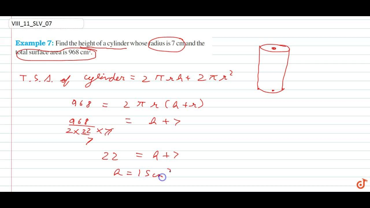 Solution for Find the height of a cylinder whose radius is 7 c