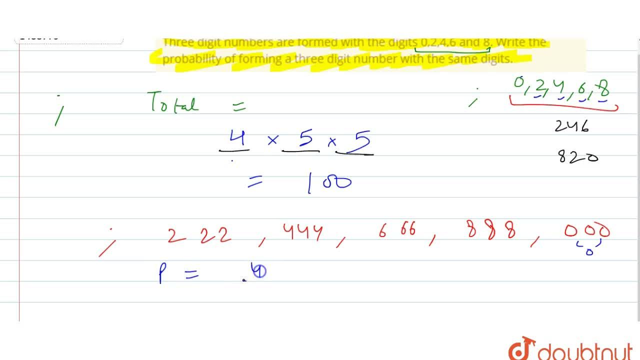 Solution for Three digit numbers are formed with the digits 0,2