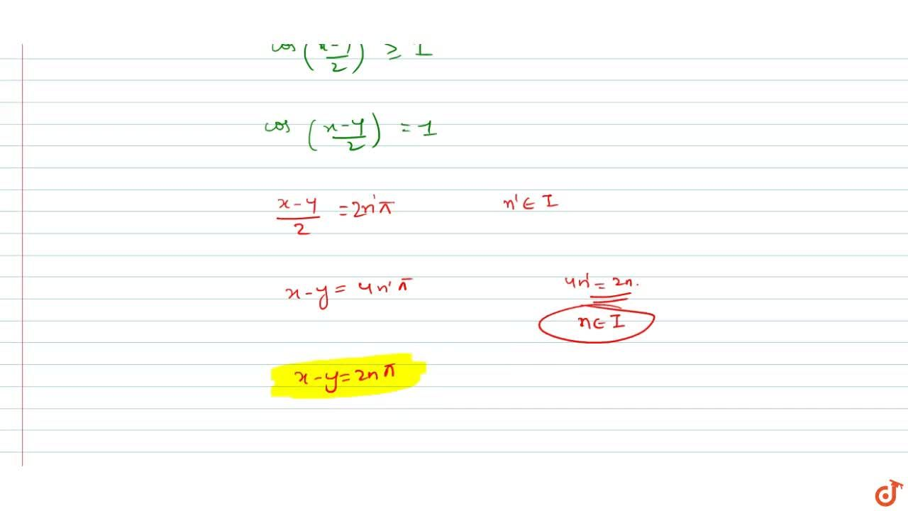 Solution for  If cosx+cosy=3,2+cos(x+y) then for  n in I
