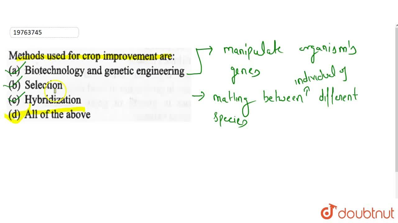 Solution for Methods used for crop improvement are: