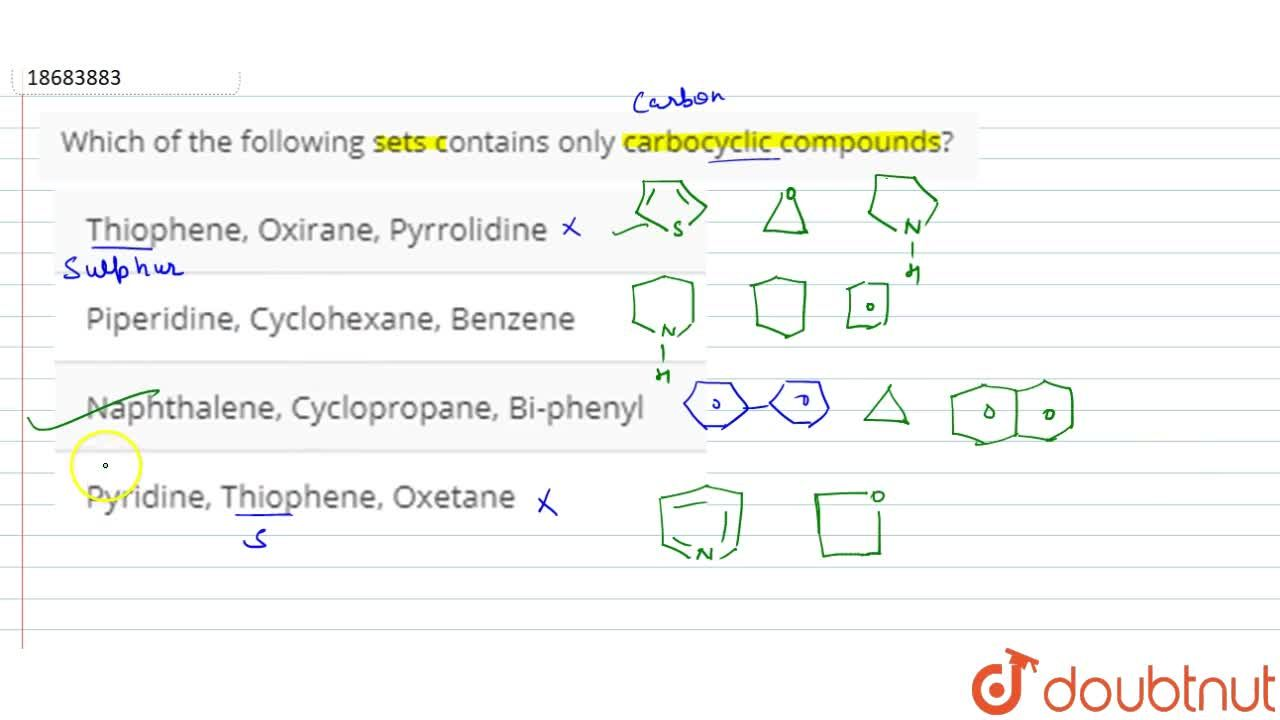 Solution for Which of the following sets contains only carbocyc