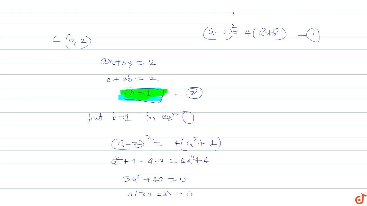 Solution for If the straight line ax + by = 2 ; a, b!=0, touc