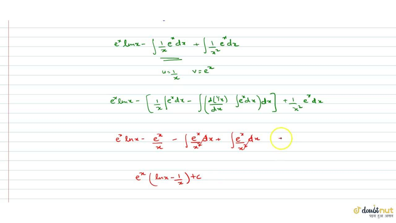 Solution for int e^x[lnx+1,x^2] dx