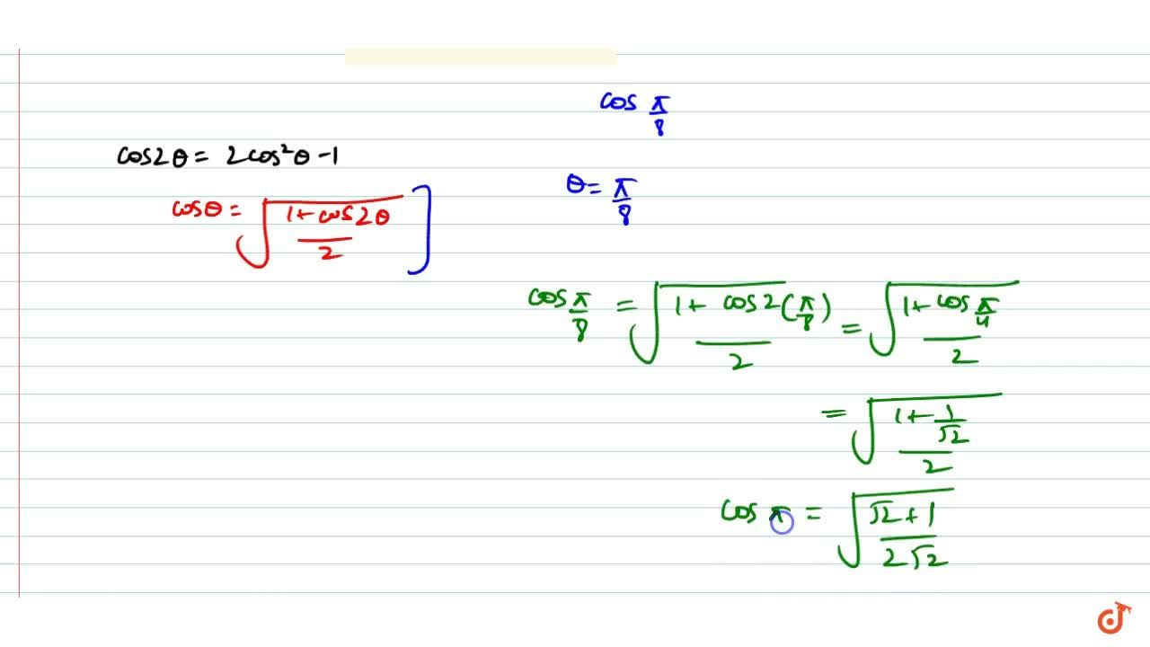 Solution for Find the values of cospi,8