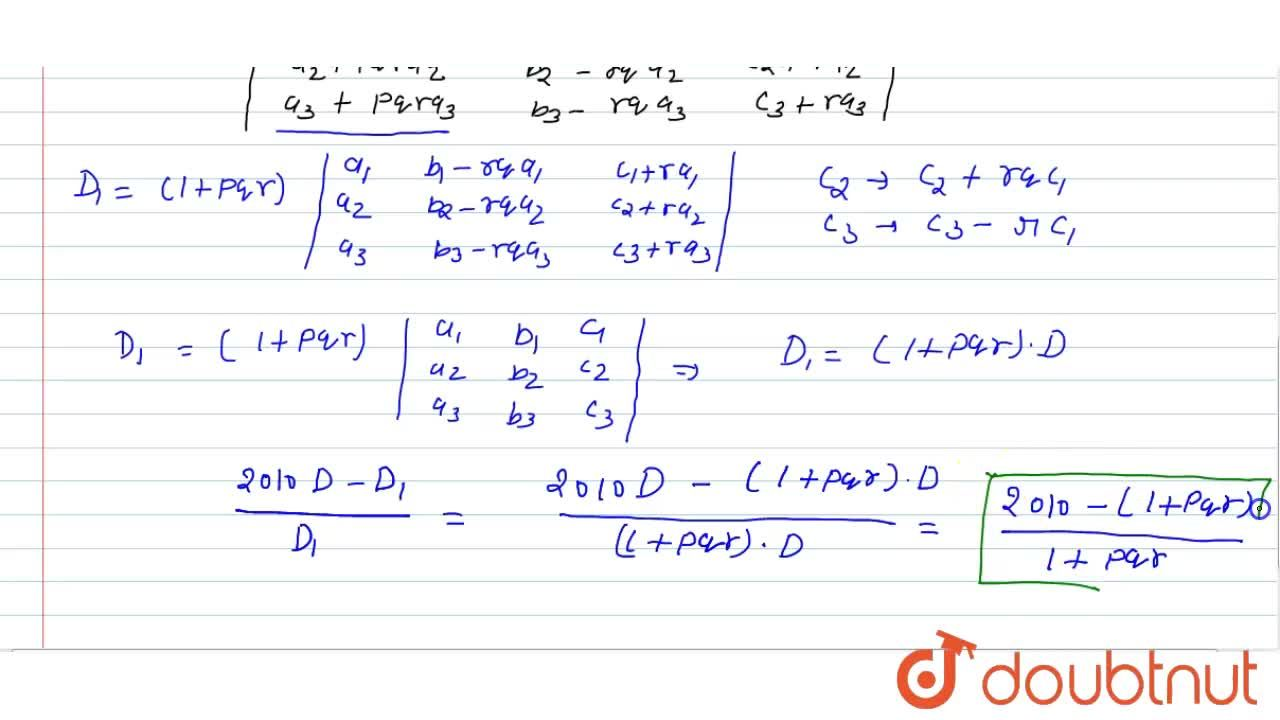Solution for Let D= |(a_1,b_1,c_1),(a_2,b_2,c_2),(a_3,b_3,c_3)