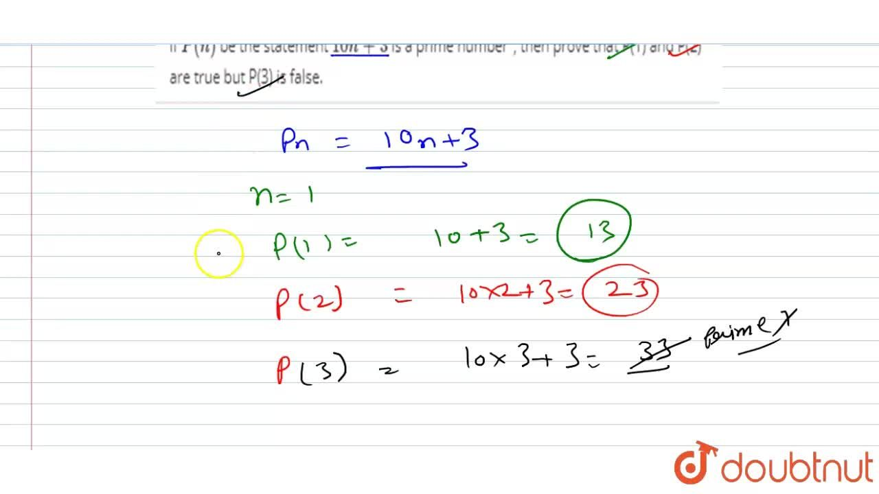 Solution for if P(n) be the statement 10n+3 is a prime numb