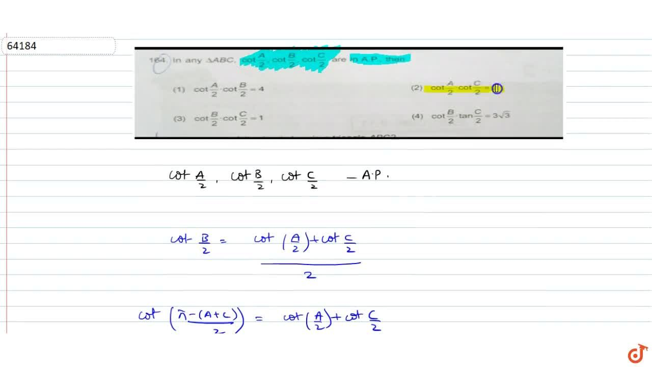 Solution for In  any  Delta ABC , cot(A,2),cot(B,2),cot(C,2)