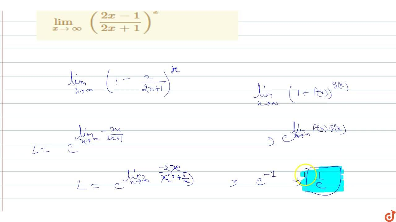Solution for lim_(x->oo)((2x-1),(2x+1))^x