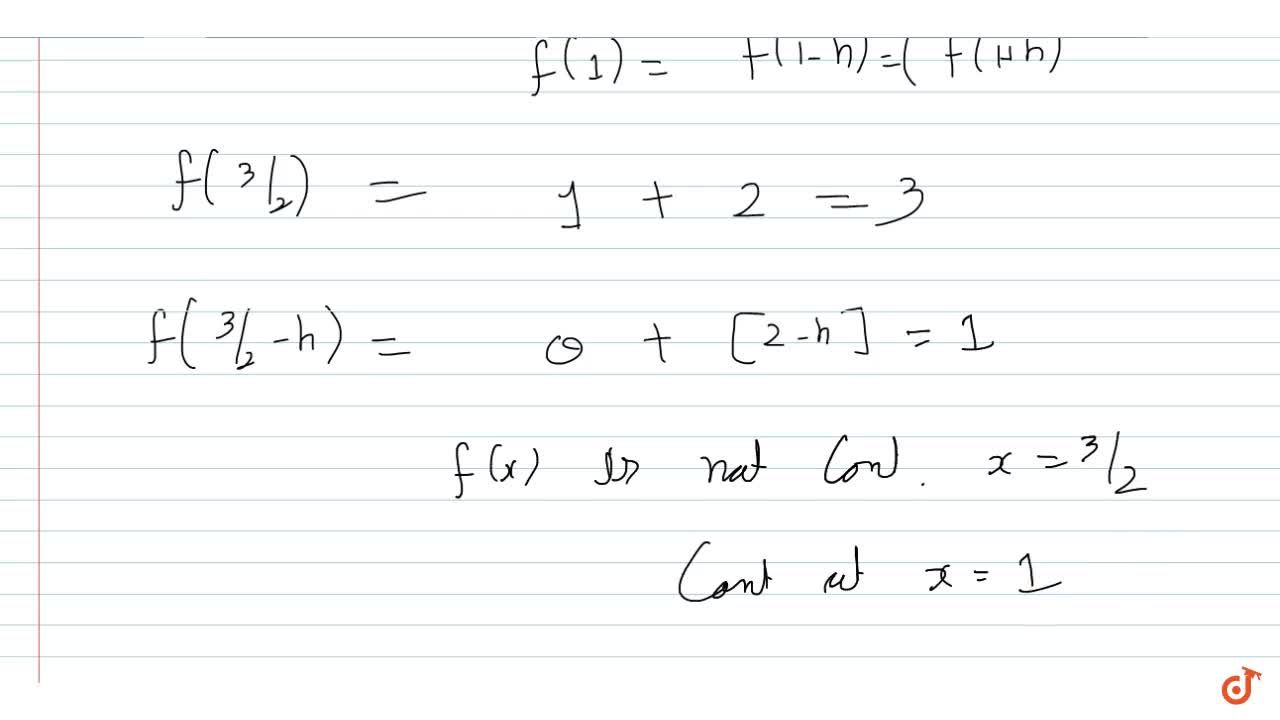 f(x) = lim_(n->oo) sin^(2n)(pix)+[x+1,2], where [.] denotes the greatest integer function, is